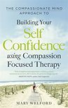Building your Self Confidence with Compassion Focused Therapy